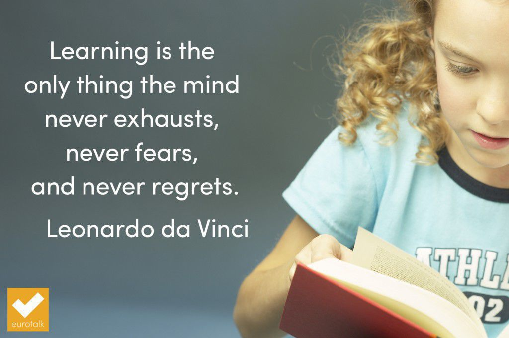 """""""Learning is the only thing the mind never exhausts, never fears, and never regrets."""" Leonardo da Vinci"""