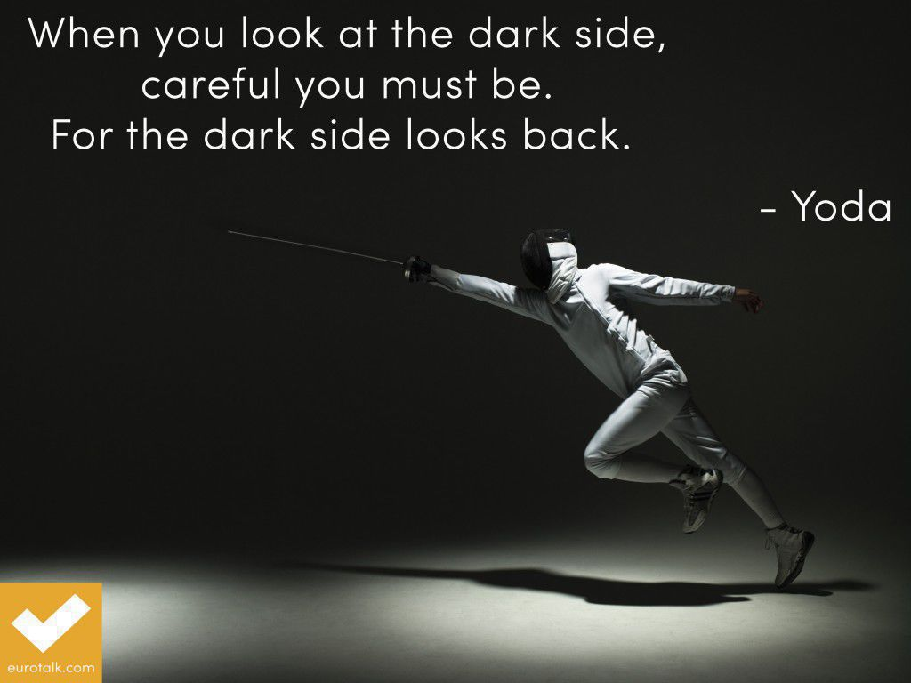 """""""When you look at the dark side, careful you must be. For the dark side looks back."""" Yoda"""