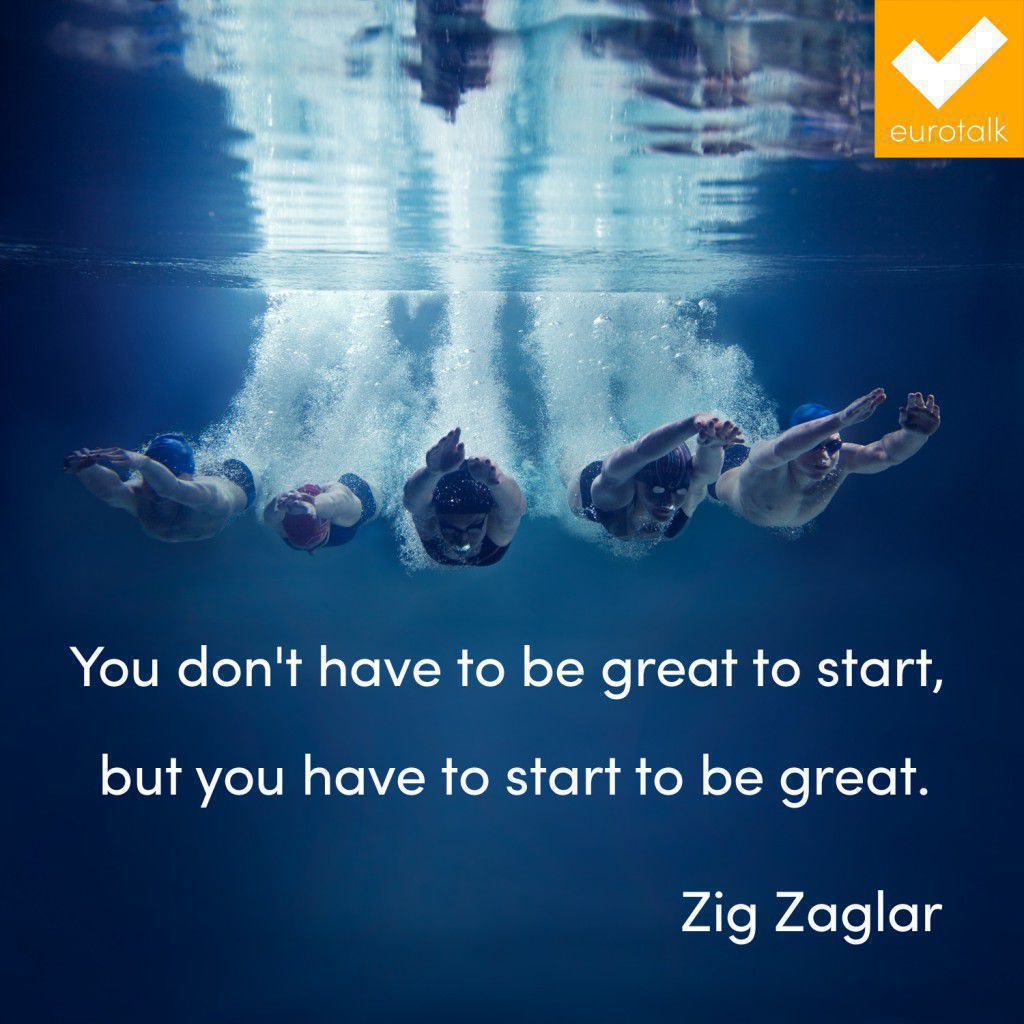 """You don't have to be great to start, but you have to start to be great."" Zig Zaglar"