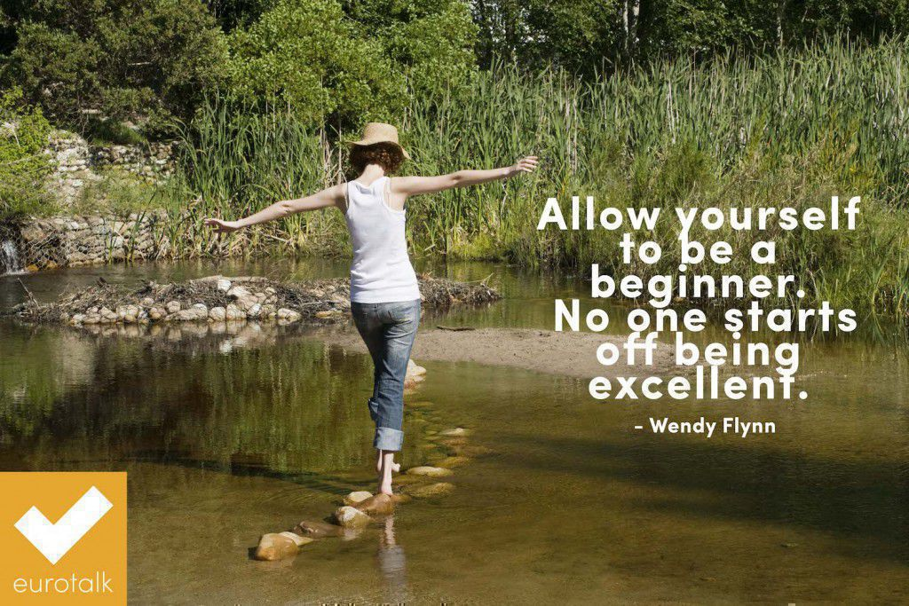 """Allow yourself to be a beginner. No one starts off being excellent."" Wendy Flynn"