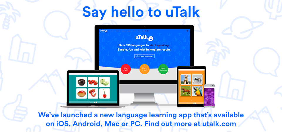 Say hello to uTalk!